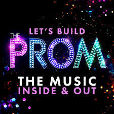 """Let's Build """"The Prom"""": The Music, Inside and Out"""