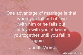 Judith Viorst Quote: One advantage of marriage is that, when you ... via Relatably.com