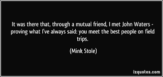 Supreme 11 cool quotes by mink stole pic German via Relatably.com