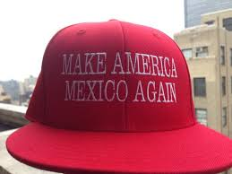 Image result for make America mexico again