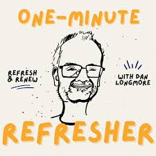 One-Minute Refresher