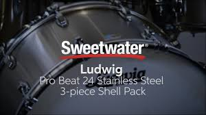 Ludwig Pro Beat 24 <b>Stainless Steel</b> 3-piece Shell Pack Review ...