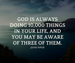 Image result for god is always doing 10000 things in your life