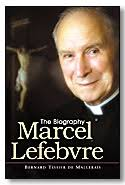 Marcel Lefebvre: The Biography