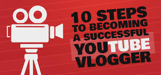 10 steps to becoming a successful YouTube VloggerEasyspace Blog