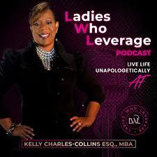 Ladies Who Leverage - Kelly Charles-Collins