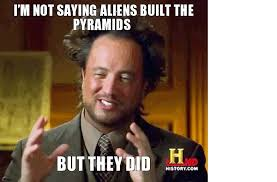 Ancient Aliens Memes | Ancient Aliens Memes | Pinterest | Ancient ... via Relatably.com