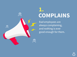 complains bad employees are always