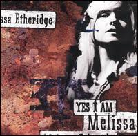 <b>Yes I Am</b> (Melissa Etheridge album) - Wikipedia