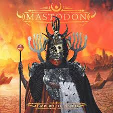 <b>Emperor of</b> Sand - Album by <b>Mastodon</b> | Spotify