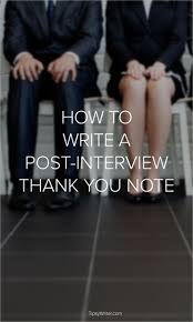 best images about interviews graduate school how to write a post interview thank you note