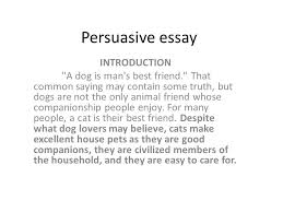 persuasive essay introduction  quot a dog is man    s best friend  quot  that    persuasive essay introduction