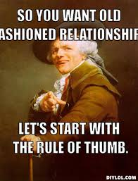 DIYLOL - so you want old fashioned relationship? let's start with ... via Relatably.com