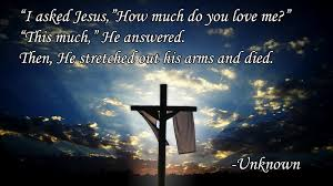 Image result for Jesus on the cross with his arms stretched out and says i love you this much
