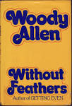 Woody Allen, Without Feathers