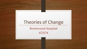 theories of change brentwood hospital agenda intro 1 theories of change brentwood hospital 4 23 14