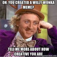 willy wonka | Meme Generator via Relatably.com