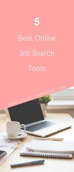 best ideas about online job search interview the 5 best online job search tools