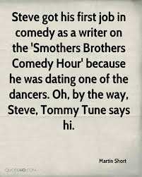 martin short dating quotes quotehd steve got his first job in comedy as a writer on the smothers brothers comedy