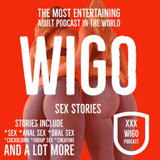 The WIGO Show: Sex-Talk and Sex Stories