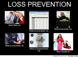 LOSS PREVENTION... - Meme Generator What i do via Relatably.com