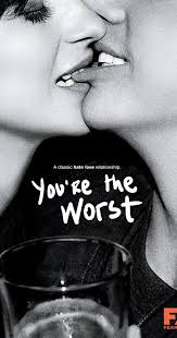 Image result for You're the Worst Tv Series