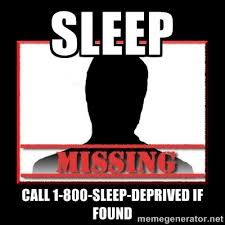 sleep call 1-800-sleep-deprived if found - Missing person | Meme ... via Relatably.com