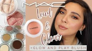 <b>MAC</b> Loud & Clear Collection + GLOW & PLAY BLUSHES | First ...