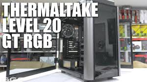 <b>Thermaltake Level 20</b> GT <b>RGB</b> Review - A top 2018 case contender ...