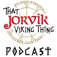 That JORVIK Viking Thing Podcast