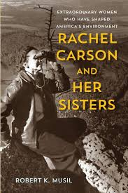 best ideas about rachel carson book covers book rachel carson and her sisters extraordinary women who have shaped america s environment