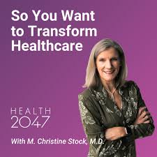 So You Want to Transform Healthcare