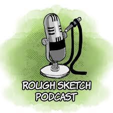 Rough Sketch Podcast