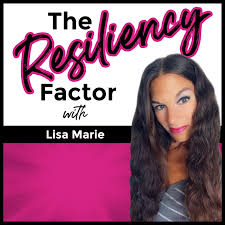 The Resiliency Factor Podcast