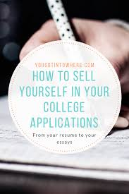 essays supplements you got into where how to sell yourself to a college in your admissions application