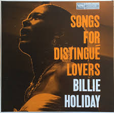 <b>Billie Holiday</b> - <b>Songs</b> For Distingué Lovers | Discogs