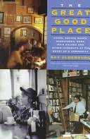 The <b>Great Good</b> Place: Cafes, Coffee Shops, Bookstores, Bars, Hair ...