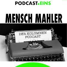 Mensch Mahler | Die Podcast Kolumne