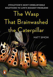 <b>The Wasp</b> That Brainwashed the Caterpillar by Matt Simon ...