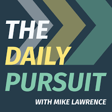 The Daily Pursuit with Mike Lawrence