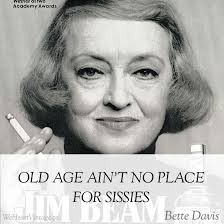 Bette Davis On Aging Quotes. QuotesGram via Relatably.com
