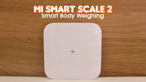 <b>Mi Smart Scale 2</b> - perfectly smart and accurate! - YouTube