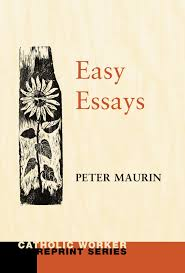easy essays  catholic worker reprint   peter maurin  fritz    easy essays  catholic worker reprint   peter maurin  fritz eichenberg      amazon com  books