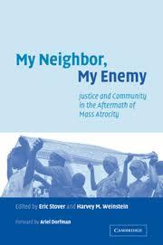 <b>My neighbor</b> my enemy justice and community aftermath mass atrocity