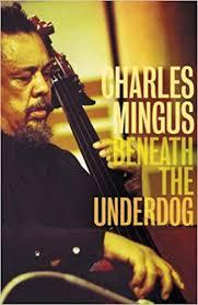 Beneath The Underdog: Amazon.co.uk: <b>Charles Mingus</b> ...