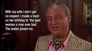 Unique Scoop: Great Rodney Dangerfield Quotes That Will Make You ... via Relatably.com