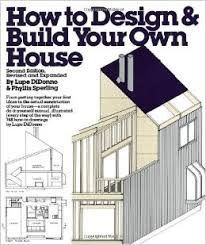 How to Design and Build Your Own House  Lupe DiDonno  Phyllis    How to Design and Build Your Own House  Lupe DiDonno  Phyllis Sperling     Amazon com  Books