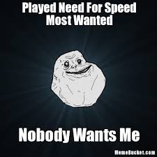 Played Need For Speed Most Wanted - Create Your Own Meme via Relatably.com