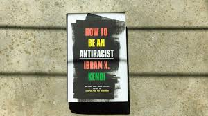 Ibram X. Kendi's 'How To Be Antiractist' Is A Manual To Follow On ...
