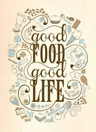 Good Food. Good Life. #Food #Quote | Food for Thought | Pinterest